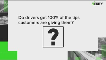 VERIFY: Do food delivery drivers get to keep 100% of the tips you give them?