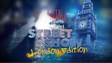 Late Show's Street Show: London Edition